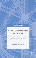 Post-Materialist Business: Spiritual Value-Orientation in Renewing Management