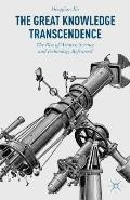 The Great Knowledge Transcendence: The Rise of Western Science and Technology Reframed