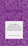 Us Public Schools and the Politics of Queer Erasure