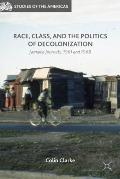 Race, Class, and the Politics of Decolonization: Jamaica Journals, 1961 and 1968