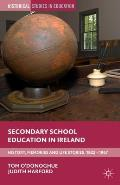 Secondary School Education in Ireland: History, Memories and Life Stories, 1922 - 1967