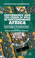 Governance and the Crisis of Rule in Contemporary Africa: Leadership in Transformation