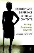 Disability & Difference In Global Contexts Enabling A Transformative Body Politic