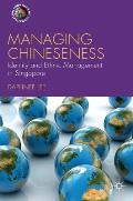 Managing Chineseness: Identity and Ethnic Management in Singapore
