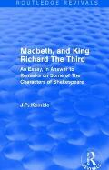 Macbeth, and King Richard the Third: An Essay, in Answer to Remarks on Some of the Characters of Shakespeare