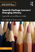Spanish Heritage Learners' Emerging Literacy: Empirical Research and Classroom Practice