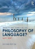 What is this thing called Philosophy of Language?