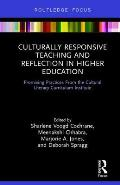 Culturally Responsive Teaching and Reflection in Higher Education: Promising Practices from the Cultural Literacy Curriculum Institute