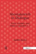 Shostakovich in Dialogue: Form, Imagery and Ideas in Quartets 1-7