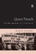 Queer French: Globalization, Language, and Sexual Citizenship in France