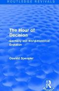 Routledge Revivals: The Hour of Decision (1934): Germany and World-Historical Evolution