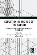 Education in the Age of the Screen: Possibilities and Transformations in Technology