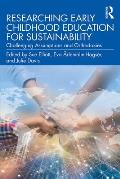 Researching Early Childhood Education for Sustainability: Challenging Assumptions and Orthodoxies