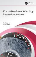 Carbon Membrane Technology: Fundamentals and Applications