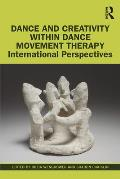 Dance and Creativity Within Dance Movement Therapy: International Perspectives