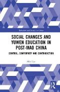 Social Changes and Yuwen Education in Post-Mao China: Control, Conformity and Contradiction