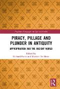 Piracy, Pillage, and Plunder in Antiquity: Appropriation and the Ancient World