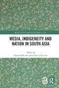 Media, Indigeneity and Nation in South Asia