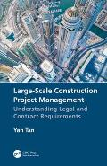 Large-Scale Construction Project Management: Understanding Legal and Contract Requirements