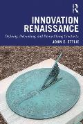 Innovation Renaissance: Defining, Debunking, and Demystifying Creativity