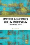 Monsters, Catastrophes and the Anthropocene: A Postcolonial Critique