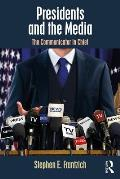 Presidents and the Media: The Communicator in Chief