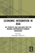 Economic Integration in Asia: Key Prospects and Challenges with the Regional Comprehensive Economic Partnership