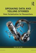 Speaking Data and Telling Stories: Data Verbalization for Researchers