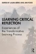 Learning Critical Reflection: Experiences of the Transformative Learning Process