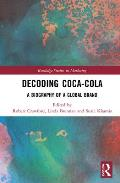 Decoding Coca-Cola: A Biography of a Global Brand