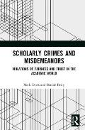 Scholarly Crimes and Misdemeanors: Violations of Fairness and Trust in the Academic World