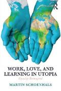 Work, Love, and Learning in Utopia: Equality Reimagined