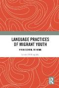 Language Practices of Migrant Youth: From School to Home