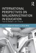 International Perspectives on Maladministration in Education: Theories, Research, and Critiques