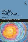 Leading Holistically: How Schools, Districts, and States Improve Systemically