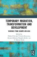Temporary Migration, Transformation and Development: Evidence from Europe and Asia