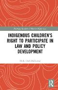 Indigenous Children's Right to Participate in Law and Policy Development