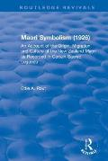 Revival: Maori Symbolism (1926): An Account of the Origin, Migration and Culture of the New Zealand Maori