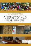 Communication in International Development: Doing Good or Looking Good?