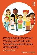 Principles and Practices of Working with Pupils with Special Educational Needs and Disability: A Student Guide