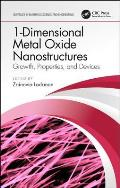 1-Dimensional Metal Oxide Nanostructures: Growth, Properties, and Devices
