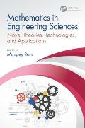 Mathematics in Engineering Sciences: Novel Theories, Technologies, and Applications