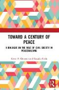Toward a Century of Peace: A Dialogue on the Role of Civil Society in Peacebuilding