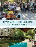 Living Architecture, Living Cities: Soul-Nourishing Sustainability