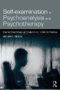 Self-Examination in Psychoanalysis and Psychotherapy: Countertransference and Subjectivity in Clinical Practice
