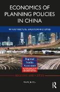Economics of Planning Policies in China: Infrastructure, Location and Cities