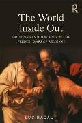 The World Inside Out: Emotions and the Body in the French Wars of Religion
