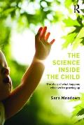 The Science inside the Child: The story of what happens when we're growing up