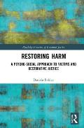 Restoring Harm: A Psycho-Social Approach to Victims and Restorative Justice