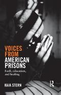 Voices from American Prisons: Faith, Education and Healing